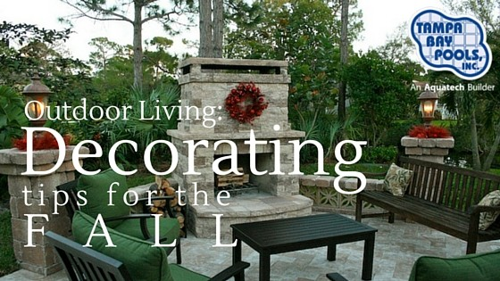 Florida Outdoor Living Space Decorating Tips for the Fall