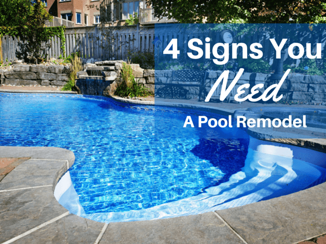 4 Signs You Need a Pool Remodel