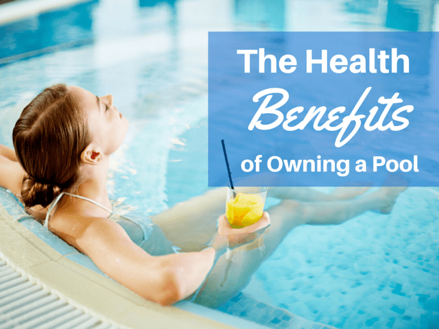 The Health Benefits of Owning a Pool