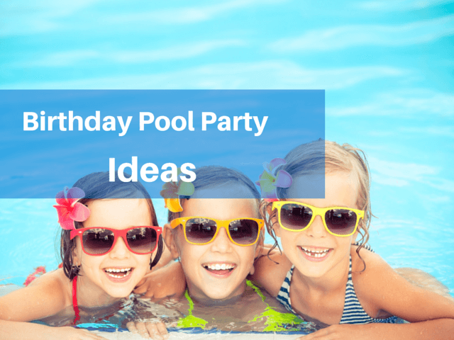 perfect birthday pool party